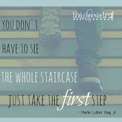 "From ""Overcome Overwhelm"" ~ You don't have to see the whole staircase, just take the first step"