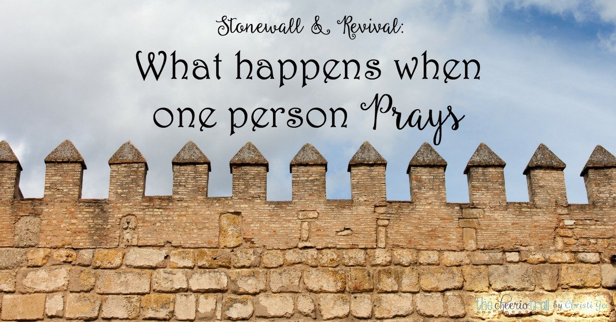 Stone wall & Revival: What happened when Nehemiah prayed ~ Christi Gee