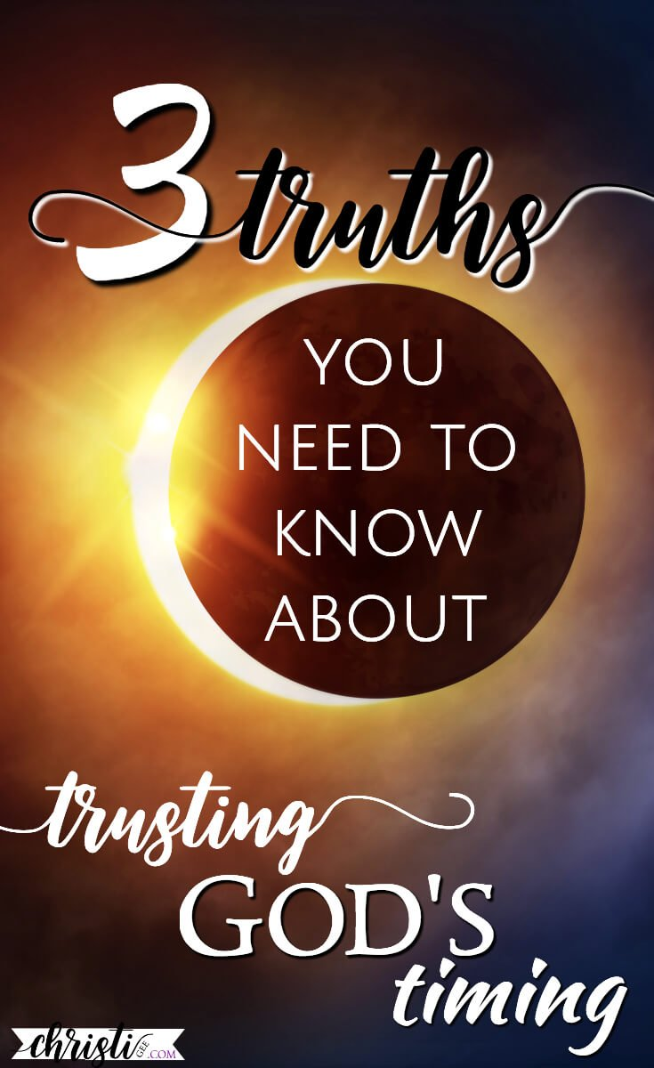What You Need To Know About Trusting In God's Time
