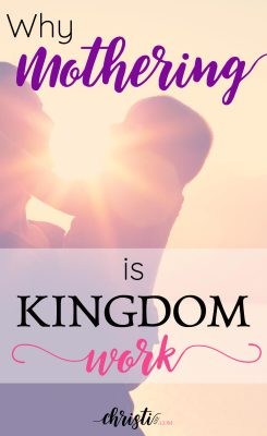Mothering is kingdom work. It's combat & sacrifice. It's not a diversion or interruption or even a job. It's not easy. This will remind you why it's worth it. Parent encouragement from the Bible, Wisdom from God's Word, Scripture quotes for moms, Biblical parenting