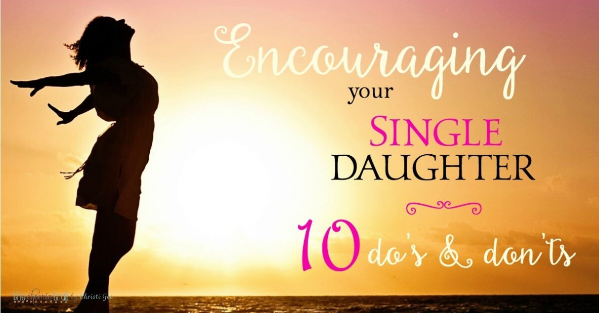 How to encourage your single daughter