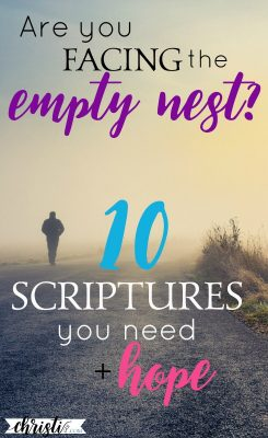 Are you facing the empty nest? 10 Scriptures you need + hope ...