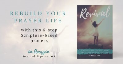 REVIVAL: 6 Steps to Reviving Your Heart and Rebuilding Your Prayer Life