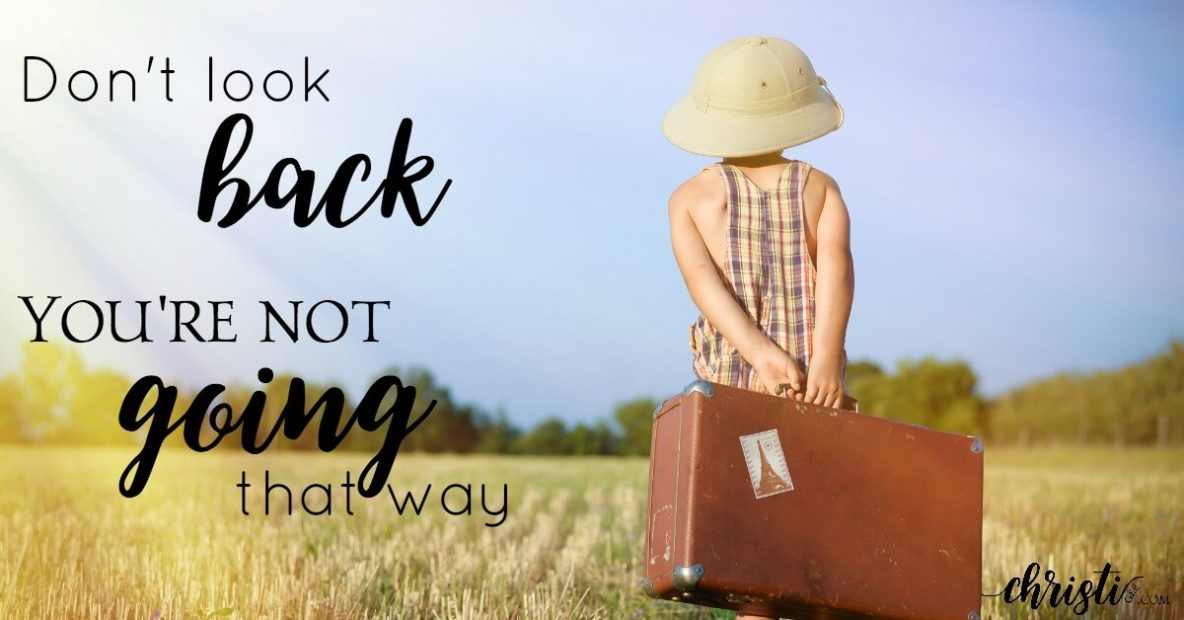 Jesus will take you to places with Him that are more than you imagined, but they will rarely look like what you had planned. Christian living encouragement for trusting God's timing, seeking God's will. Don't look back, you're not going that way.