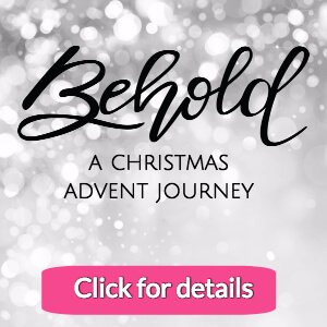 Behold Advent Details
