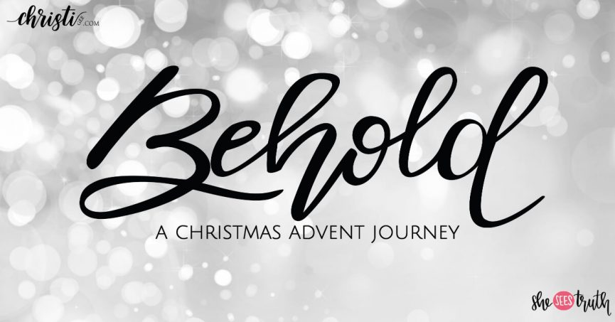 Advent Christmas Behold Collection by Christi Gee She Sees Truth