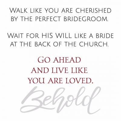"From Behold: ""Go ahead and live like you are loved"""